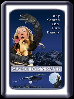 Search Dog's Raven Poster, a handler and her wilderness search dog are terrified of what is approaching.